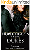 ROMANCE: HISTORICAL ROMANCE: Noble Heart's of The Duke (British Duke Regency Romance)