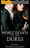 ROMANCE: HISTORICAL ROMANCE: Noble Heart's of The Duke (British Duke Regency Romance)
