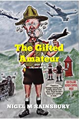 The Gifted Amateur (Part 1 of 2): Life and the Military Kindle Edition