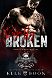 Royally Broken (Royal Bastards MC: Royal Sons CA Book 5)