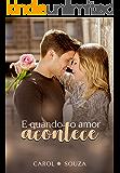 E Quando o Amor Acontece (Família Castro Livro 1)