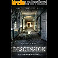 Psychic Surveys Book Five: Descension: A Gripping Supernatural Thriller