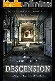 Psychic Surveys Book Five: Descension: A Gripping Supernatural Thriller (English Edition)