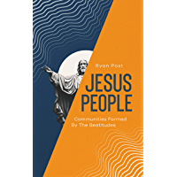 Jesus People: Communities Formed by the Beatitudes