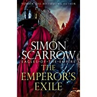 The Emperor's Exile (Eagles of the Empire 19): A thrilling new Roman epic from the Sunday Times bestseller (Planet Omar)