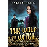 The Wolf Witch (The Ingenious Mechanical Devices Book 6)