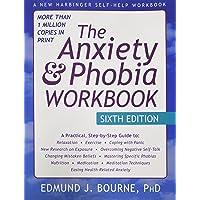 Anxiety and Phobia Workbook 6th Ed