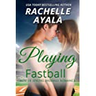 Playing Fastball (Men of Spring Baseball Book 5)