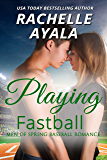 Playing Fastball (Men of Spring Baseball Book 4)