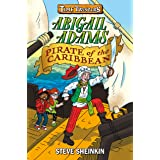 Abigail Adams, Pirate of the Caribbean (Time Twisters)