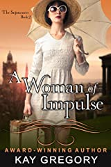 A Woman of Impulse (The Sojourners Series, Book 2) Kindle Edition
