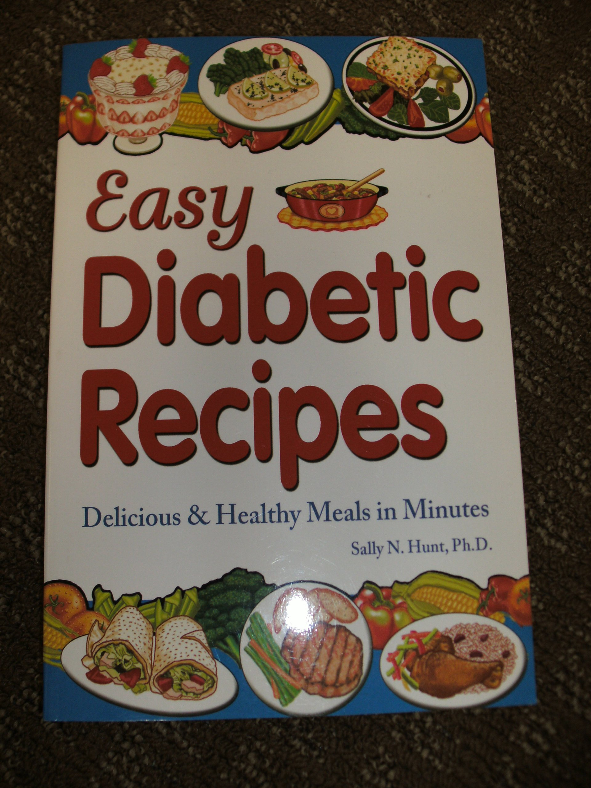 Easy Diabetic Recipes Sally N Hunt Ph D Cookbook