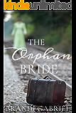 The Orphan Bride (Christian Historical Western Romance)