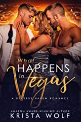 What Happens in Vegas - A Reverse Harem Romance Kindle Edition