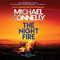 The Night Fire: A Bosch and Ballard Thriller