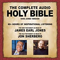The Complete Audio Holy Bible - KJV: The New Testament as Read by James Earl Jones; The Old Testament as Read by Jon Sherberg