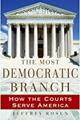 The Most Democratic Branch: How the Courts Serve America (Institutions of American Democracy) Kindle Edition