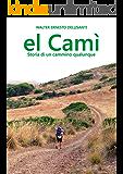 el Camì: Storia di un cammino qualunque