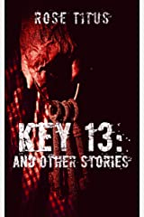 Key 13: And Other Stories Kindle Edition