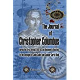 The Journal of Christopher Columbus (during His First Voyage, 1492-93) and Documents Relating to the Voyages of John Cabot an