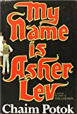 My Name Is Asher Lev (text only) 1st (First) edition by C. Potok