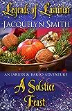 Legends of Lasniniar: A Solstice Feast (A World of Lasniniar Epic Fantasy Series Short) (The World of Lasniniar)