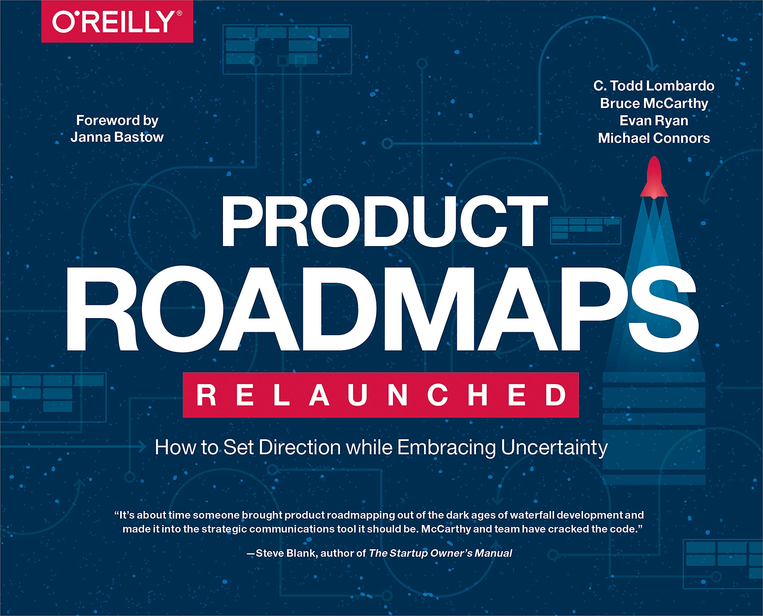 Product Roadmaps Relaunched: How to Set Direction while Embracing Uncertainty by O'Reilly Media