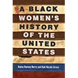 A Black Women's History of the United States (REVISIONING HISTORY Book 5)