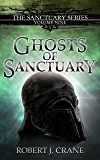 Ghosts of Sanctuary (The Sanctuary Series Book 9)