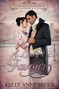 A Lady's Favour (The Repington Chronicles Book 6)