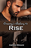 Rise: Contemporary Romance (Creamy's Bakery Book 2)