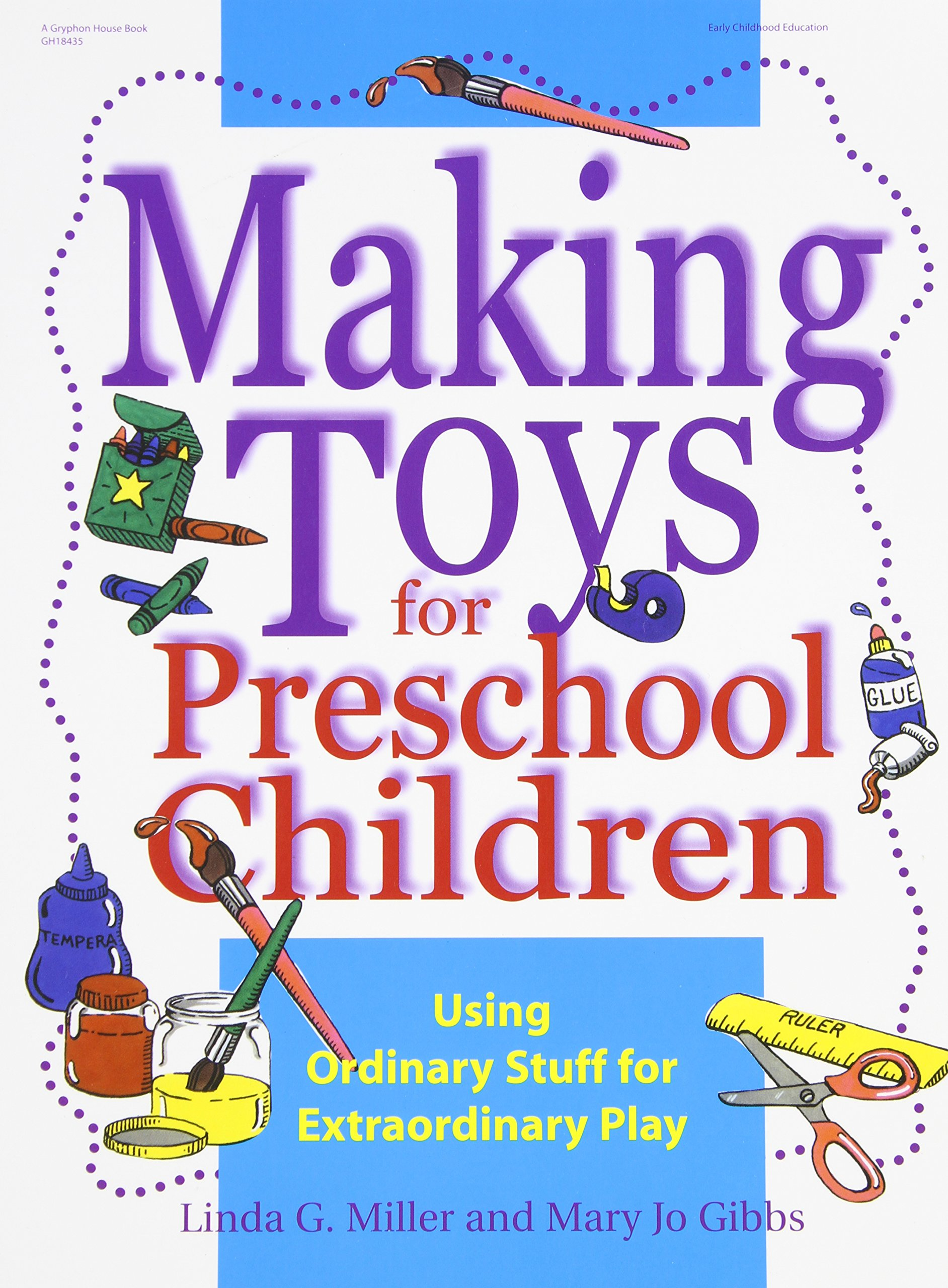 Making Toys for Preschool Children: Using Ordinary Stuff for Extraordinary Play pdf