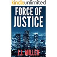 Force of Justice: A Gripping Legal Thriller (Brad Madison Legal Thriller, Book #1)