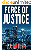Force of Justice: A Gripping Legal Thriller (Brad Madison Legal Thriller Book 1)