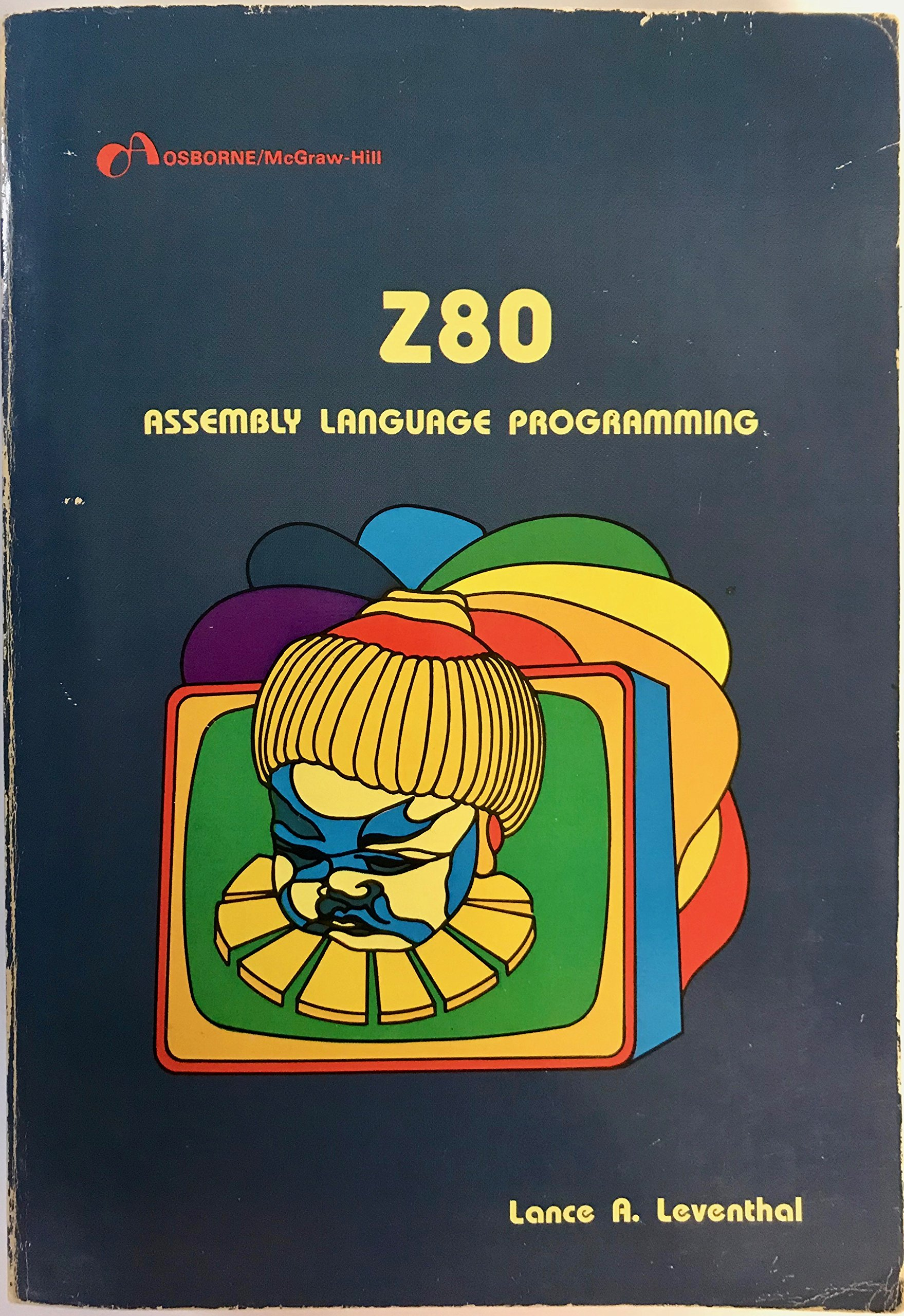 Z80 Assembly Language Programming: Lance A Leventhal: 9780931988219