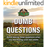 Dumb Questions: Avoid asking these questions when you are buying rural real estate.