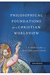 Philosophical Foundations for a Christian Worldview Hardcover