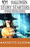 101 Halloween Story Starters -Romance Writing Prompts to Spark Your Imagination (101 Romance Story Starters)