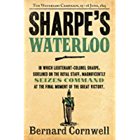 Sharpe's Waterloo: The Waterloo Campaign, 15–18 June, 1815 (The Sharpe Series, Book 20) (English Edition)