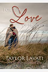 For The Love of Hockey (For The Love Series Book 2) Kindle Edition