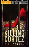 KILLING  CORTEZ: On the Border Thriller Series (Scandal City Book 1)