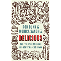 Delicious: The Evolution of Flavor and How It Made Us Human (English Edition)