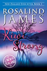 Kiwi Strong (New Zealand Ever After Book 3) Kindle Edition