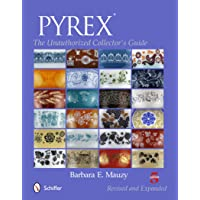PYREX®: The Unauthorized Collector's Guide