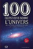 100 Qüestions Sobre L'Univers: Del Big Bang a la cerca de la vida: 46 (De 100 en 100)