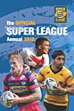 Official Rugby Super League Annual 2012 (Annuals 2012)
