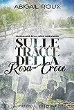 Sulle tracce della Rosa-Croce (Sidewinder Vol. 2)