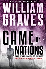 The List Conspiracy: A Wallis Jones Thriller (Game of Nations Book 1) Kindle Edition