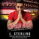 No Bad Days: A Fisher Brothers Novel