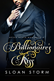 Billionaire's Kiss (Never Never Man Series Book 3)